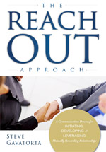 The Reach Out Approach: Initiate, Develop & Leverage